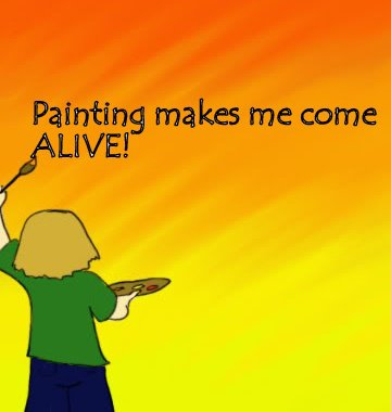 painting makes me come alive